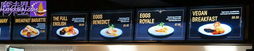 Full Breakfast Baguette(フル ブレックファースト バゲット)7.50£Full English Breakfast(フル イングリッシュ ブレックファースト)9.50£Eggs Benedict(エッグ ベネディクト)6.95£Vegan Breakfast(ヴィーガン ブレックファースト)9.50£Eggs Royale(エッグ ロイヤル)7.50£